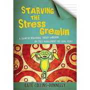 Starving the Stress Gremlin: A Cognitive Behavioral Therapy Workbook on Stress Management for Young People