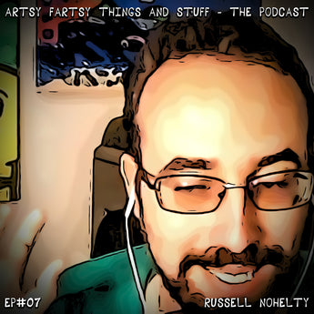 An Interview with creator Russell Nohelty - Artsy Fartsy Things & Stuff! - EP# 07