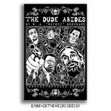 Dude Abides (Open Edition Poster Print)