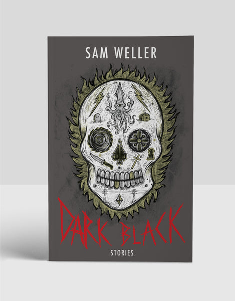 Dark Black: Stories by Sam Weller