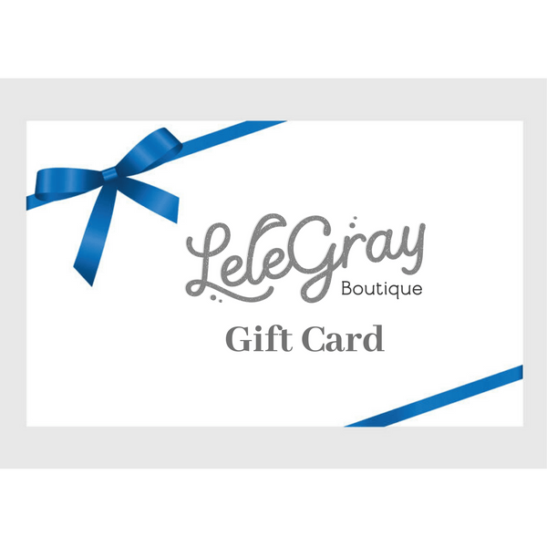 LeleGray Boutique Gift Card,Gift Card,LeleGray.com