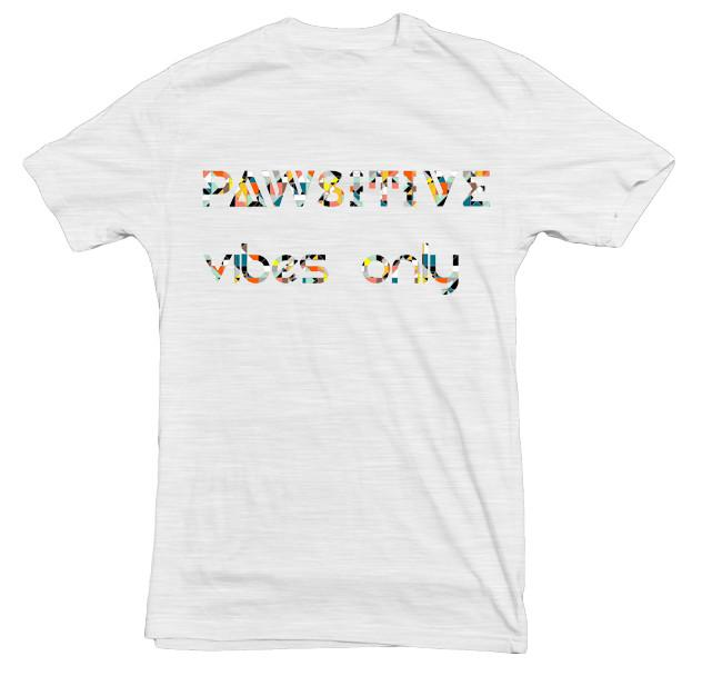 Pawsitive Vibes Only T-Shirt