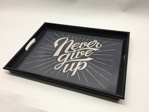 Never Give Up Melamine Based Serving Tray