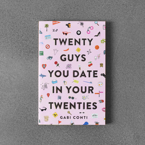 Twenty Guys You Date in Your Twenties - Gabi Conti