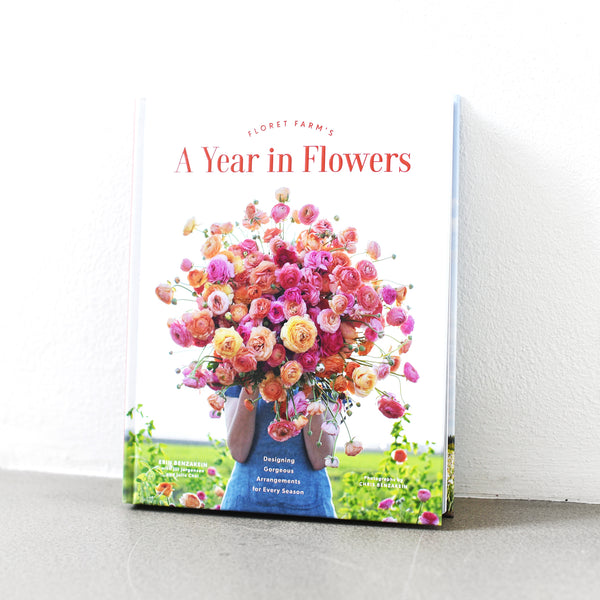 Floret Farm's A Year in Flowers - Erin Benzakein