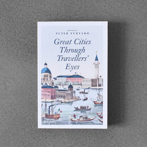 Great Cities through Traveller's Eyes - Peter Furtado pb
