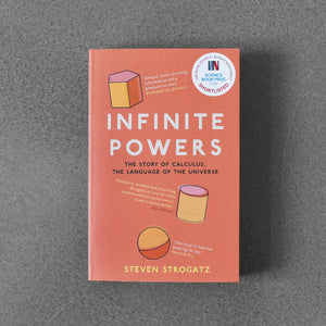 Infinite Powers: The Story of Calculus, the Language of the Universe - Steven Strogatz