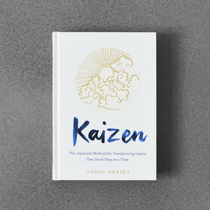 Kaizen: The Japanese Method for Transforming Habits One Small Step at a Time - Sarah Harvey