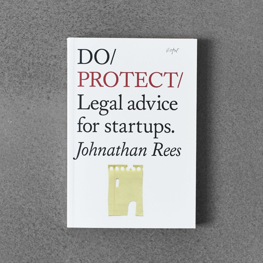 Do / Protect - Legal Advice for Startups. - Johnathan Rees