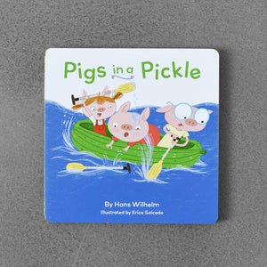 Pigs in a Pickle - Hans Wilhelm, illustrated by Erica Salcedo