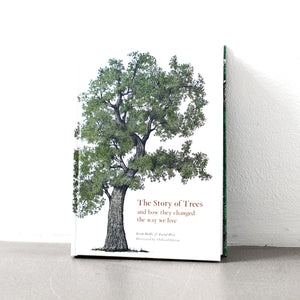 The Story of Trees: and how they changed the way we live