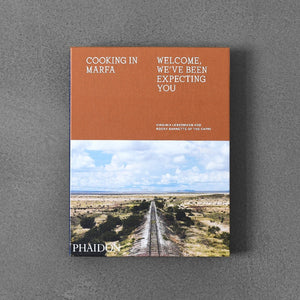 Cooking in Marfa: Welcome, We've Been Expecting You