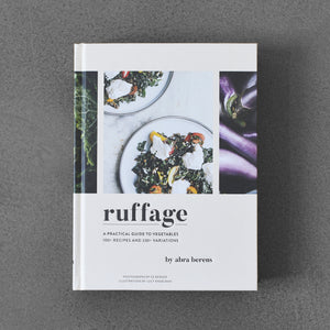 Ruffage: A Practical Guide to Vegetables - Abra Berens