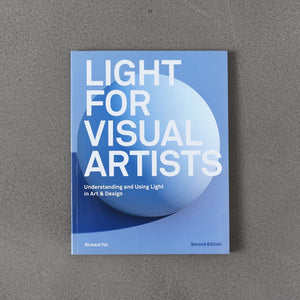 Light for Visual Artists: Understanding and Using Light in Art & Design
