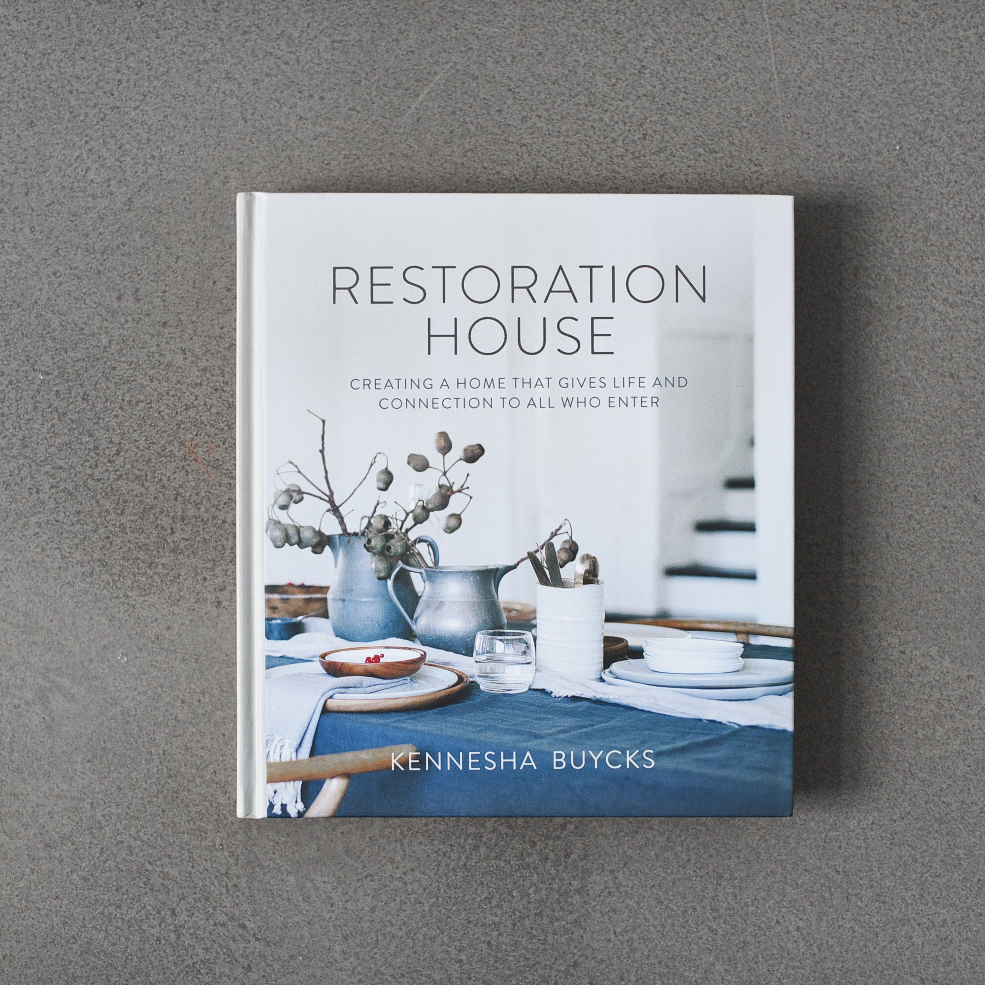 Restoration House: Creating a Home That Gives Life and Connection to All Who Enter