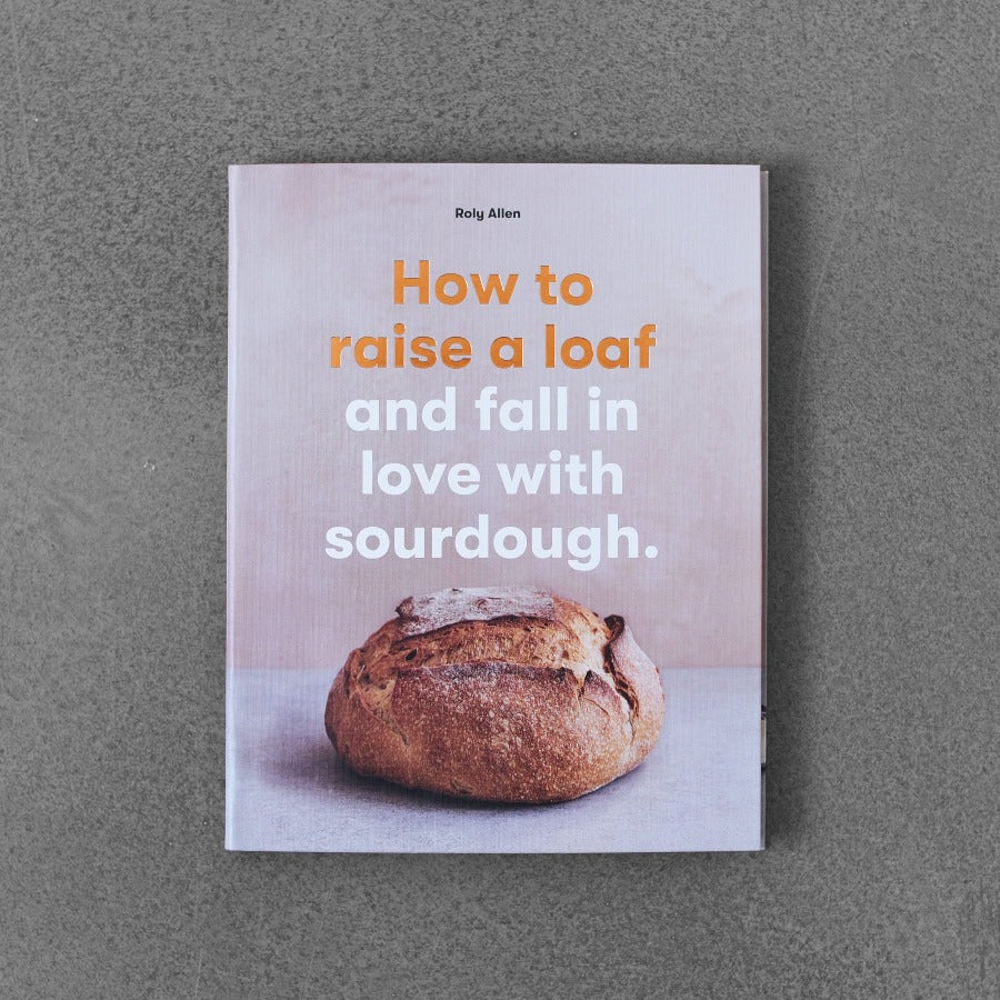 How to Raise a Loaf - Roly Allen