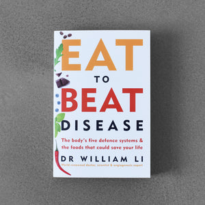 Eat to Beat Disease: The Body's Five Defense Systems & The Foods That Could Save Your Life