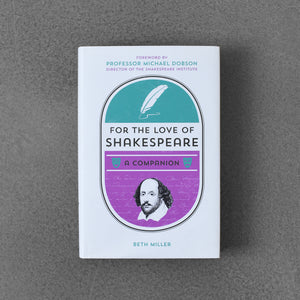 For the Love of Shakespeare, a companion