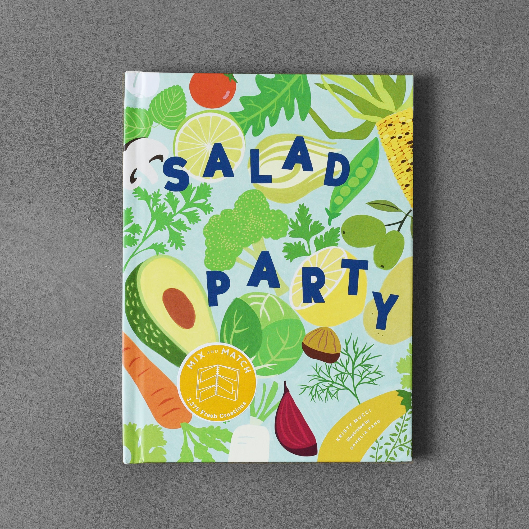 Salad Party: Mix and Match to Make 3375 Fresh Creations