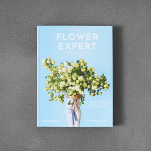 The Flower Expert: Ideas and Inspiration for a Life with Flowers - blue edition