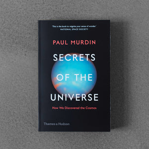 Secrets of the Universe: How We Discovered the Cosmos - Paul Murdin