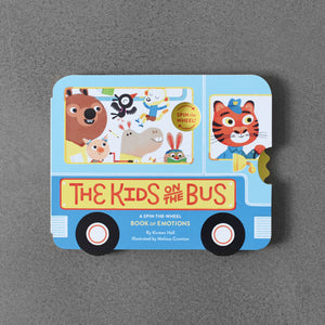 The Kids on The Bus: A Spin-the-Wheel Book of Emotions - Kirsten Hall