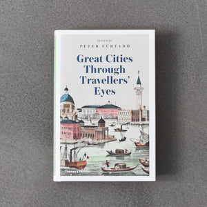 Great Cities through Traveler's Eye - Peter Furtado