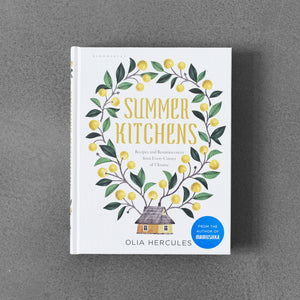 Summer Kitchens: Recipes and Reminiscences from Every Corner of Ukraine - Olia Hercules
