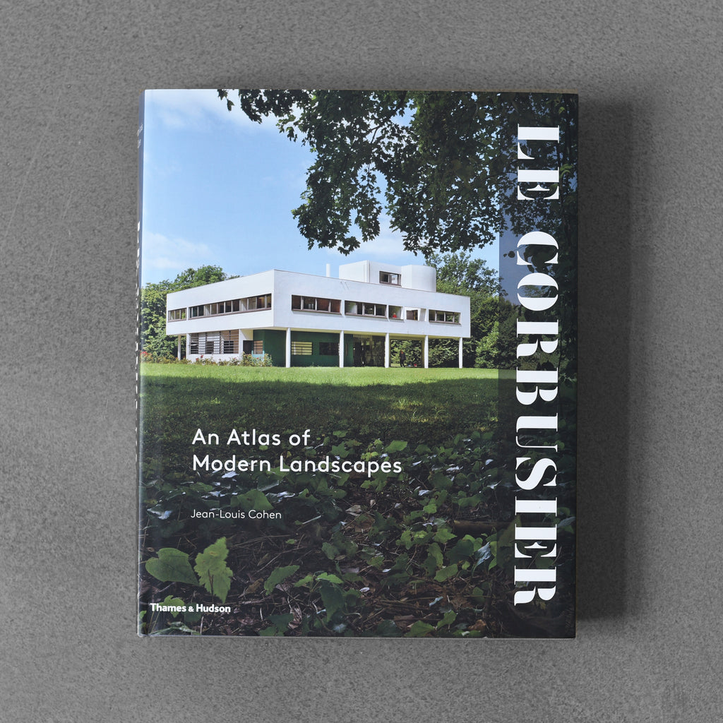 Le Corbusier: Atlas of Modern Landscapes