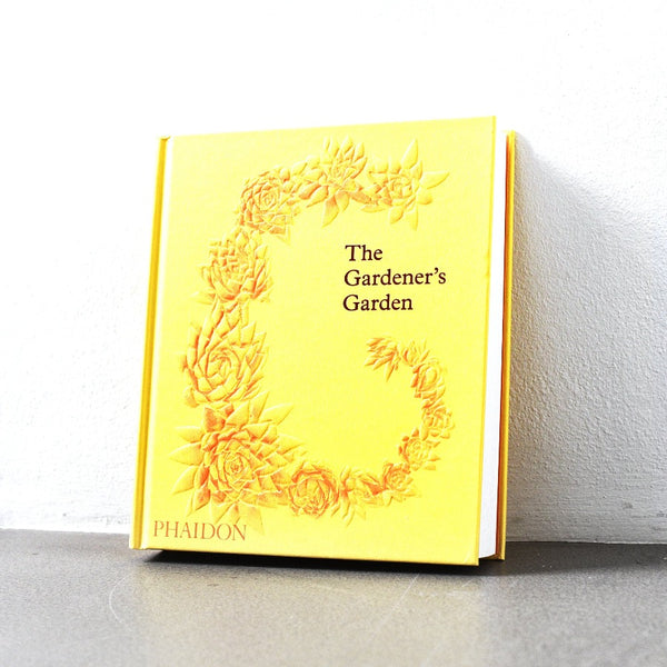 The Gardener's Garden Book: Inspiration Across Continents and Centuries
