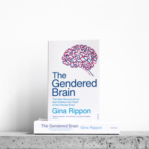 The Gendered Brain: The New Neuroscience that Shatters the Myth of the Female Brain - Gina Rippon