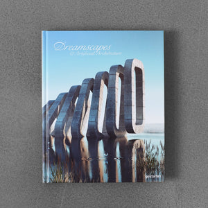 Dreamscapes: &Artificial Architecture