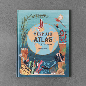 The Mermaid Atlas - Anna Claybourne, Miren Asiain Lora