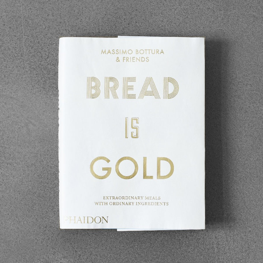 Bread Is Gold - Massimo Bottura & friends
