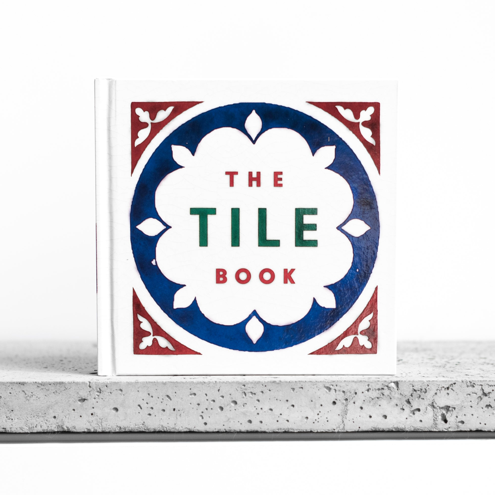 The Tile Book: History, Pattern, Design