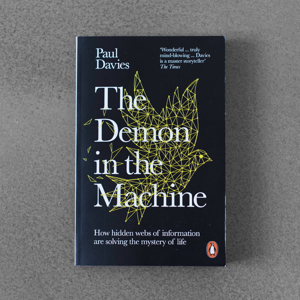 The Demon in the Machine: How Hidden Webs of Information Are Solving the Mystery of Life - Paul Davies