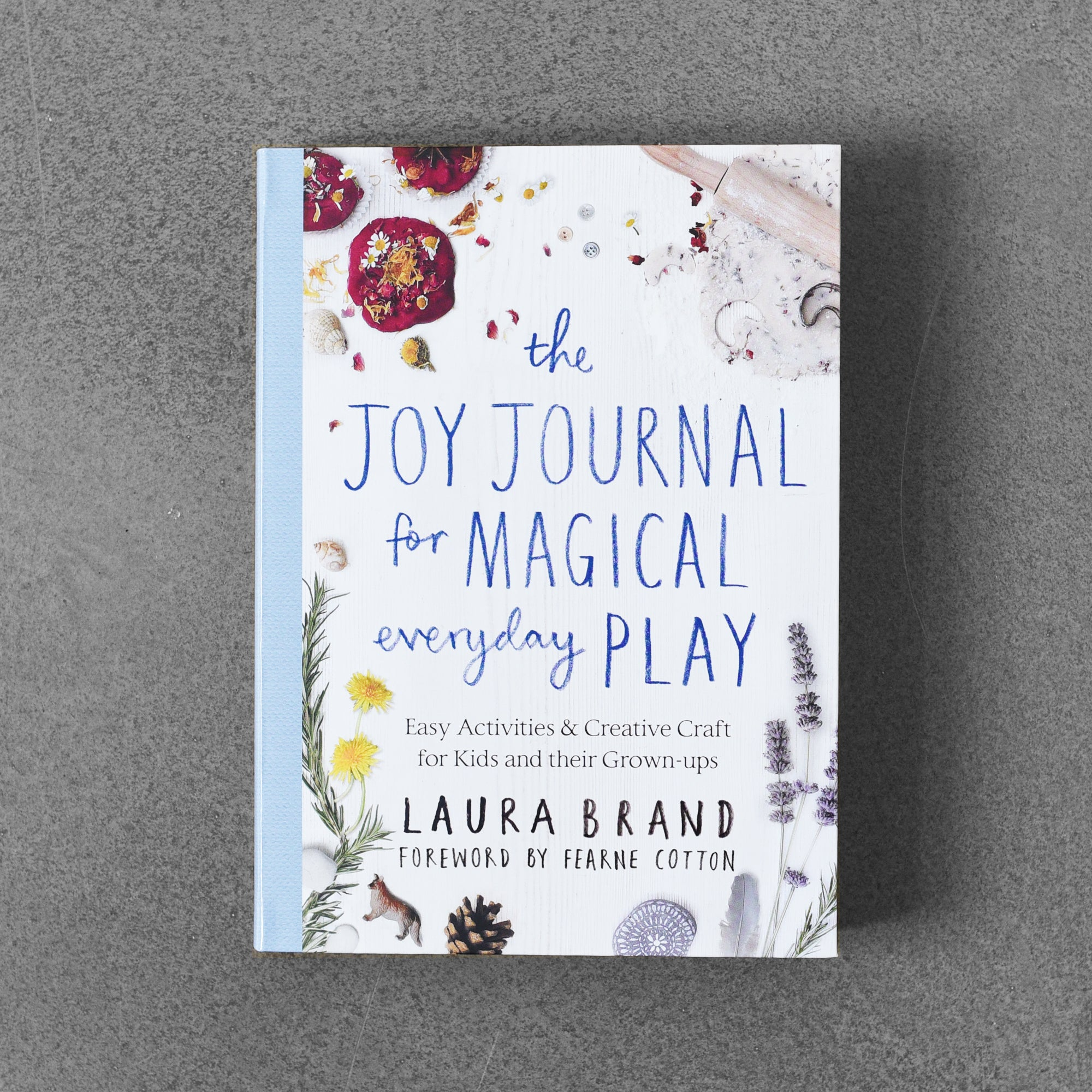 The Joy Journal for Magical Everyday Play - Laura Brand