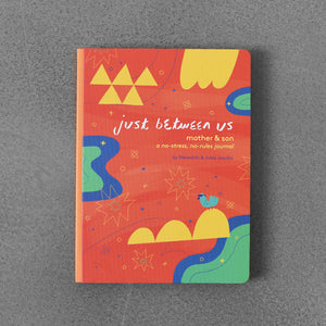 just between us: mother & sun; a no stress, no-rules journal - Meredith & Jules Jacobs
