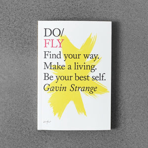 Do / Fly: Find Your Way. Make a Living. Be Yourself Best. - Gavin Strange