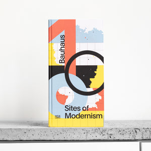 Bauhaus: Sites of Modernism