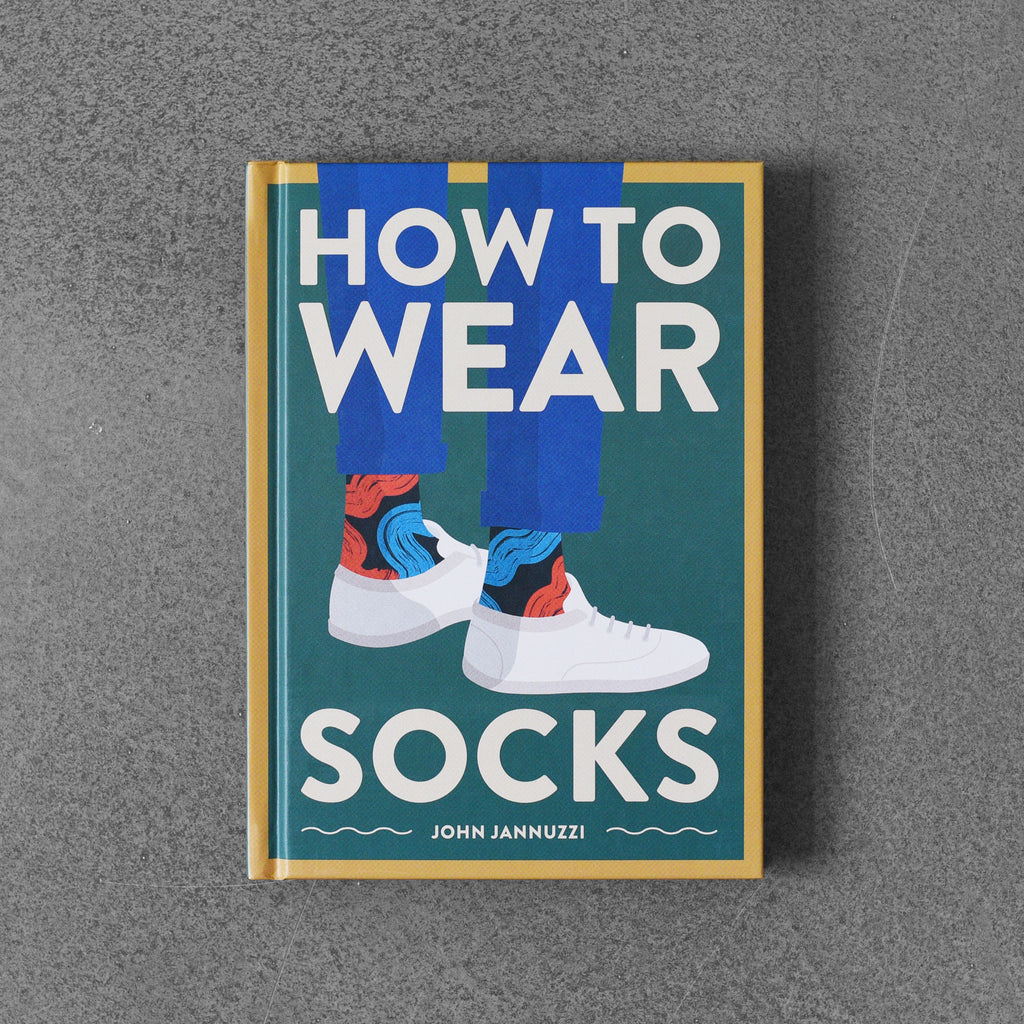 How to Wear Socks - John Jannuzzi