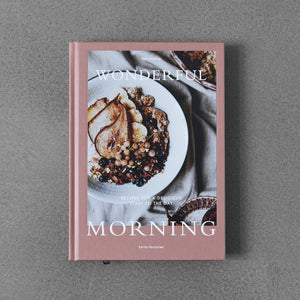 Wonderful Morning: Recipes for a Delicious Start to the Day