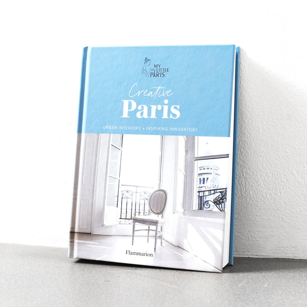Creative Paris: Urban Interiors, Inspiring Innovators
