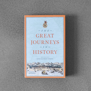 Great Journeys in History - Robin Hanbury-Tenison