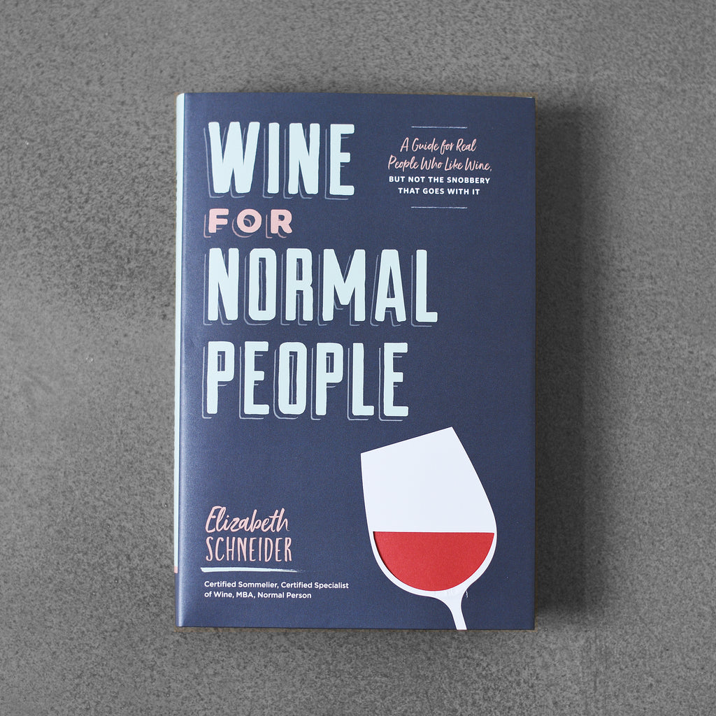 Wine for Normal People - Elizabeth Schneider