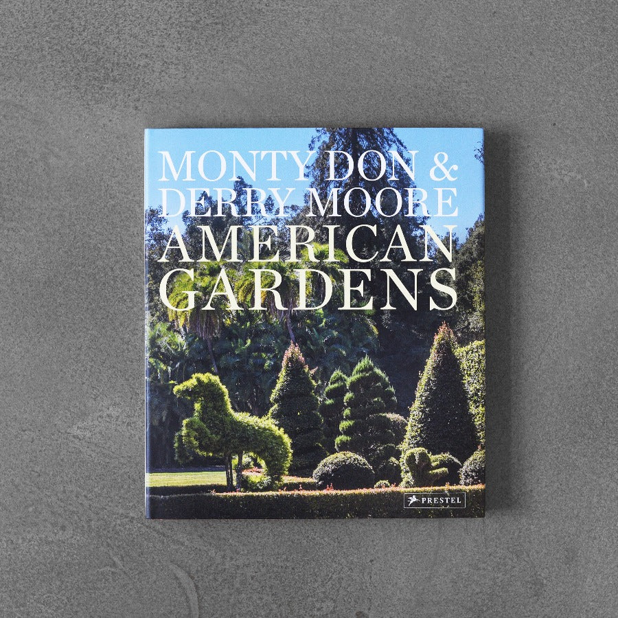 American Gardens - Monty Don & Derry Moore
