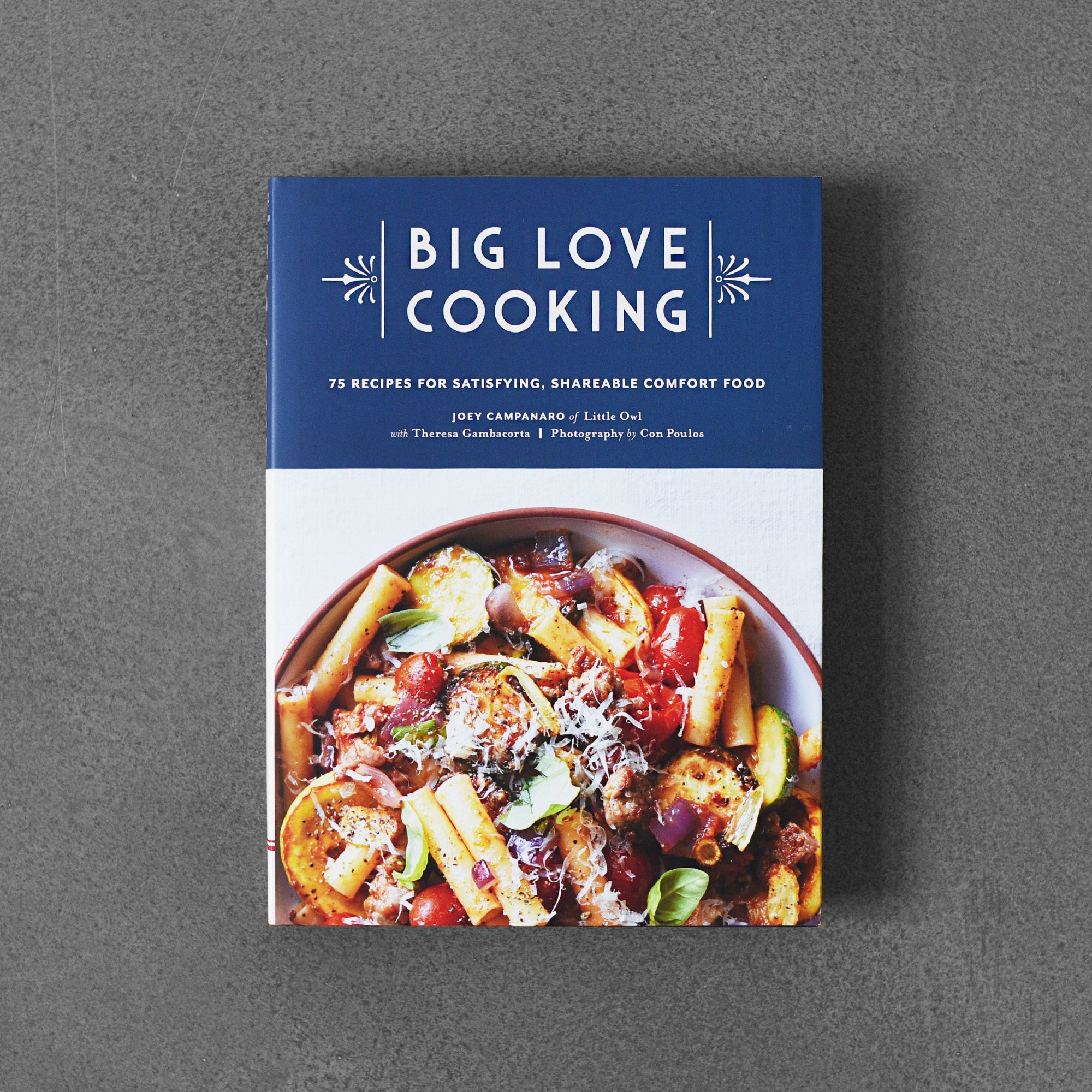 Big Love Cooking: 75 Recipes for Satisfying, Shareable Comfort Food