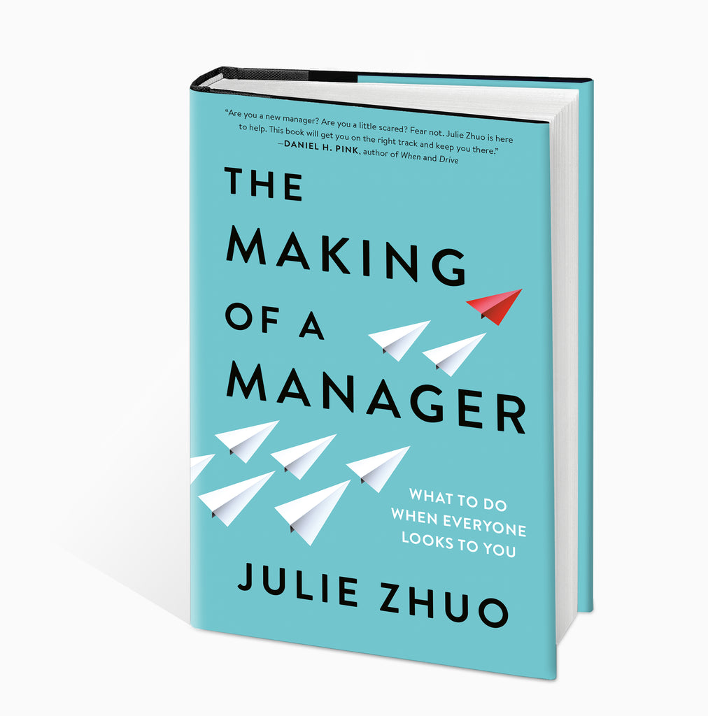 The Making of a Manager: What to Do When Everyone Looks to You - Julie Zhou
