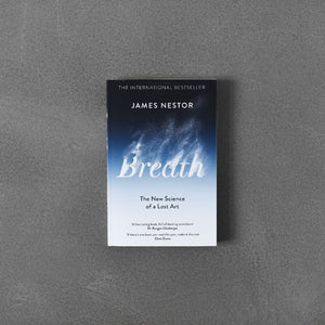 Breath: The New Science of a Lost Art - James Nestor