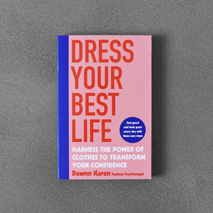 Dress Your Best Life - Dawnn Karen